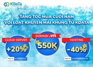 Loạt khuyến mãi khủng cuối năm các gói VPS, Hosting, Domain tại KDATA