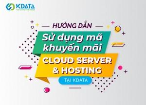 Hướng dẫn sử dụng mã khuyến mãi Cloud Server và Hosting tại KDATA