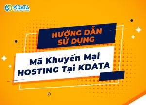 Hướng dẫn sử dụng mã khuyến mãi Hosting tại KDATA