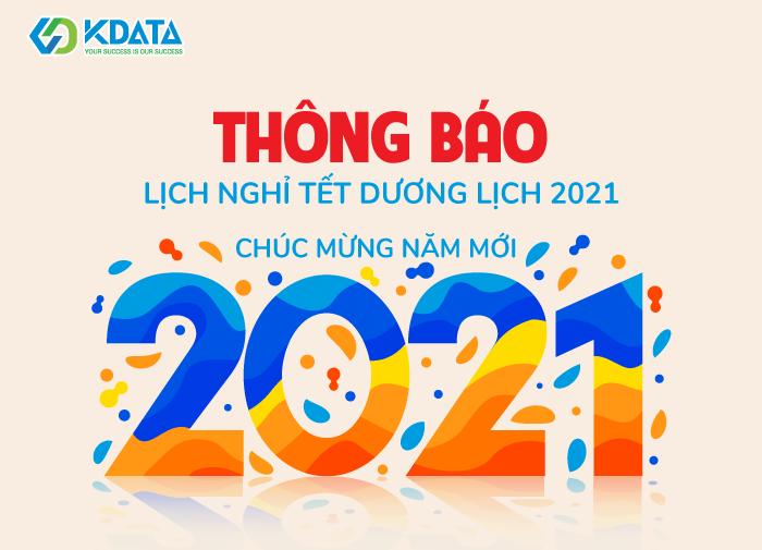 Thông báo Lịch Nghỉ Tết Dương Lịch 2021 – KDATA