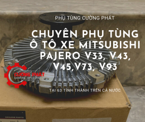 Phụ tùng Cường Phát chuyên cung cấp phụ tùng Mitsubishi Pajero V33, V43, V45, V73, V93