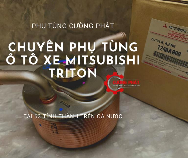 Phụ tùng Cường Phát chuyên cung cấp phụ tùng Mitsubishi Triton tại 63 tỉnh thành